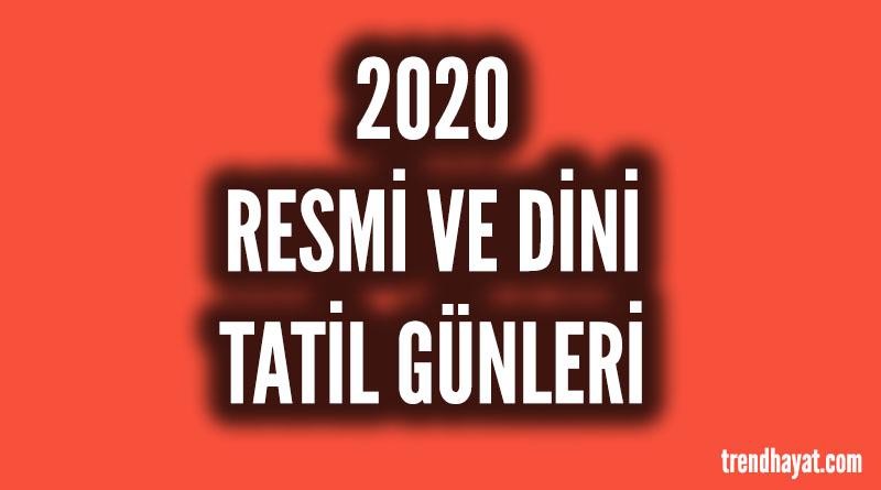 2020 YILI DİNİ BAYRAM ve RESMİ TATİL GÜNLERİ