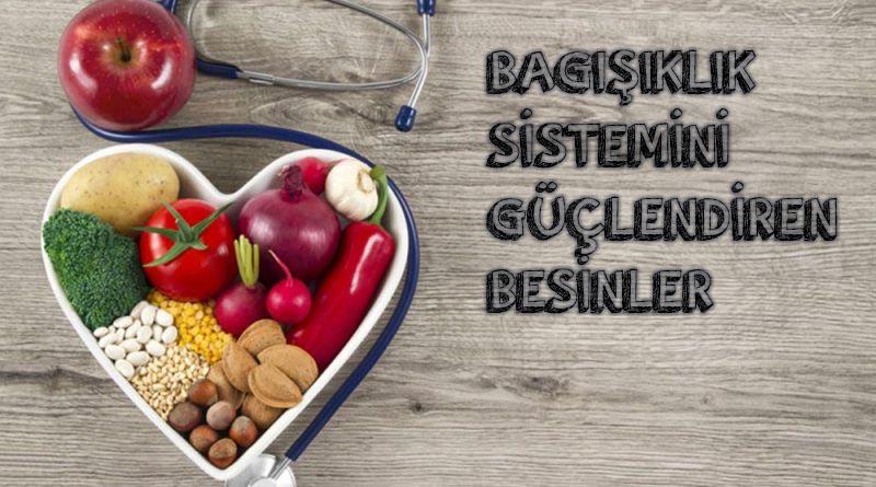 Bağışıklık Sistemini Güçlendiren Besinler