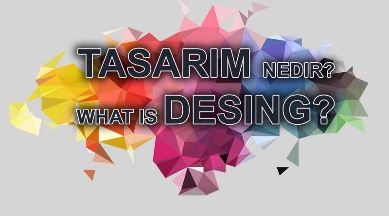 Tasarım Nedir? İlkeleri Dalları Aşaması