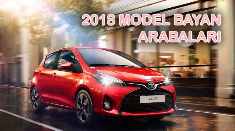 Kadınların En çok Tercih Ettiği 2018 Model Arabalar Trend Hayat