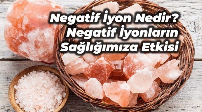 negatif iyonlar kaya tuzu