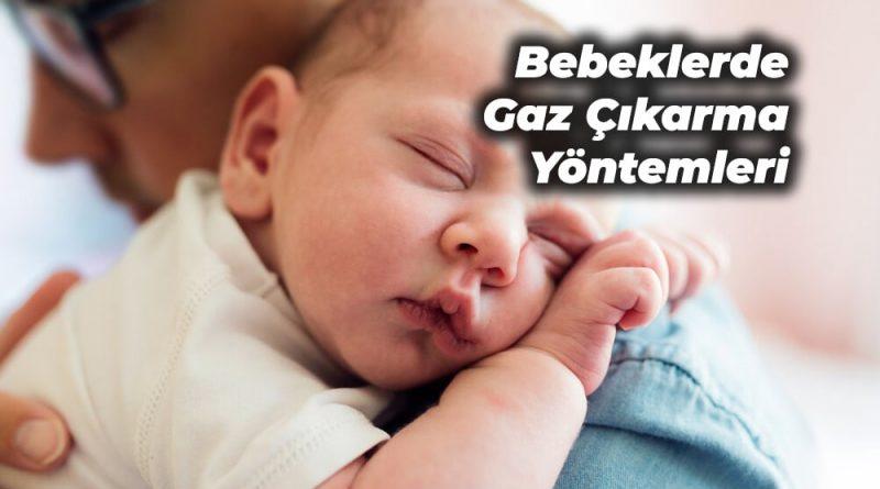 bebeklerde gaz nasıl çıkarılır