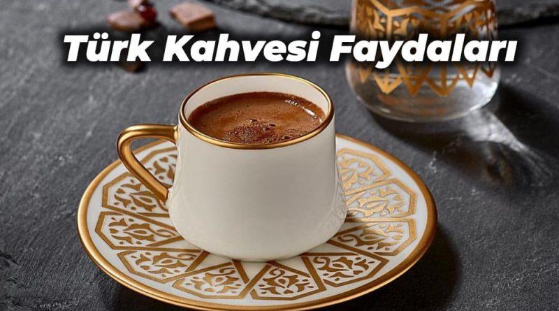 türk kahvesi faydaları